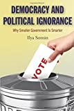 Democracy and Political Ignorance: Why Smaller Government Is Smarter Paperback – October 2, 2013 Livre Pdf/ePub eBook