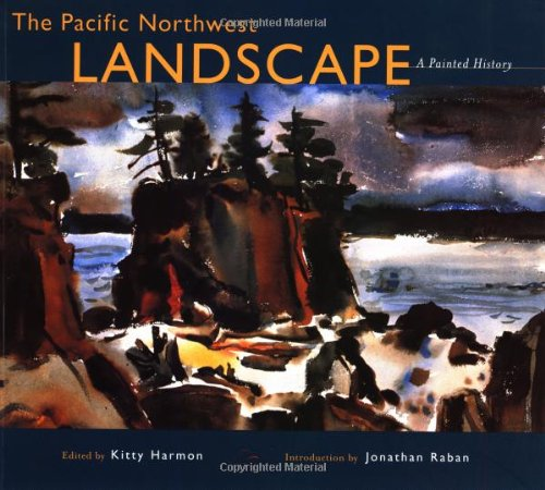 The Pacific Northwest Landscape: A Painted History PDF