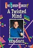 Ken Davis: A Twisted Mind