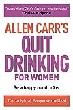 Allen Carr's Easy Way for Women to Quit Drinking: The original Easyway method (Allen Carr's Easyway Book 3)