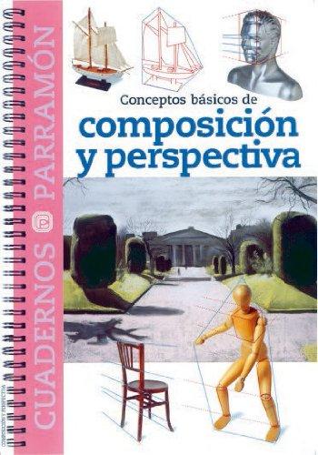 Descargar Libro Conceptos Basicos De Composicion Y Perspectiva Equipo Parramon