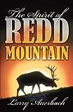 The Spirit of Redd Mountain, Larry Auerbach, 1462033369