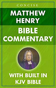 Matthew Henry's Concise Bible Commentary for Kindle (KJV ...