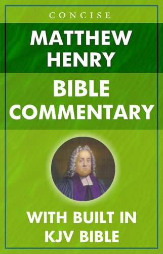 Matthew Henry's Concise Bible Commentary for Kindle (KJV) (cross linked with built in Bible) (1)