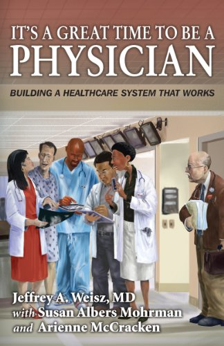 its-a-great-time-to-be-a-physician-building-a-healthcare-system-that-works