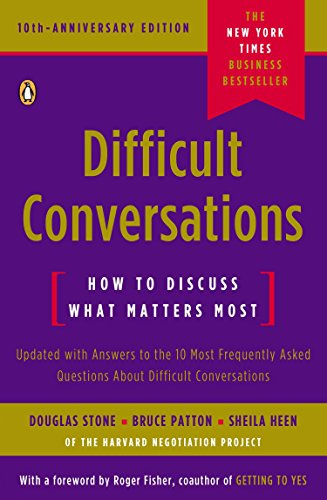 Difficult Conversations: How to Discuss What Matters Most (Energy Management Best Practices)