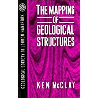 The Mapping of Geological Structures (Geological Society of London Handbook Series)