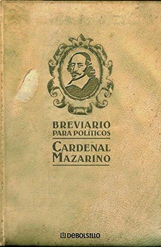 Breviario para políticos (DIVERSOS): Amazon.es: Mazarino, Giulio, PONS IRAZAZABAL, MARIA;: Libros