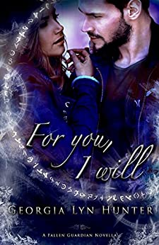 For You, I Will (Fallen Guardians Series) by [Hunter, Georgia Lyn]