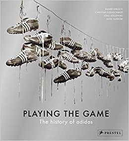 064fd64b252bf Playing the Game: The History of adidas: Rainer Karlsch, Christian ...
