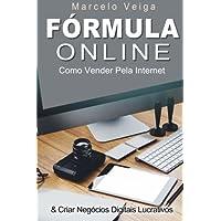 Formula Online: Como Vender Pela Internet & Criar Negocios Digitais Lucrativos