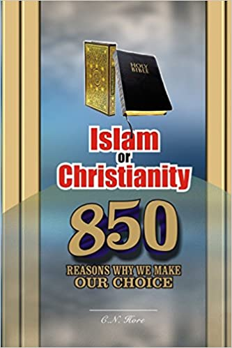 Islam or Christianity: 850 Reasons Why We Make Our Choice