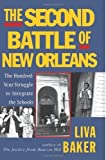 img - for The Second Battle of New Orleans: The Hundred-Year Struggle to Integrate the Schools by Liva Baker (2007-05-22) book / textbook / text book