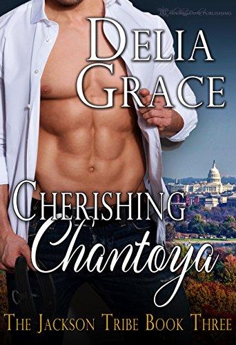 Cherishing Chantoya (The Jackson Tribe Book 3)