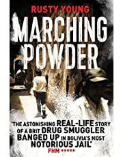 Marching Powder: A True Story of a British Drug Smuggler In a Bolivian Jail