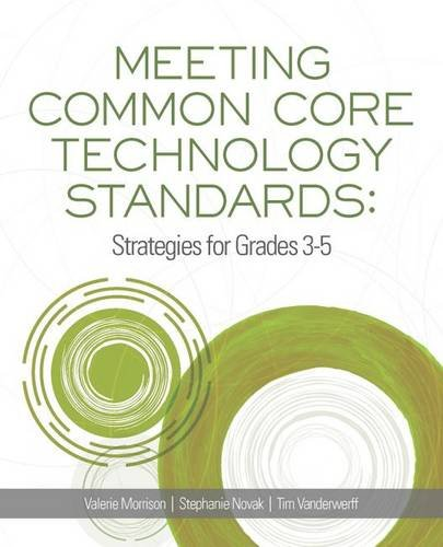 Meeting Common Core Technology Standards: Strategies for Grades 3-5