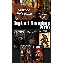 The Bigfoot Omnibus 2016: Bigfoot Publications Omnibus for 2016
