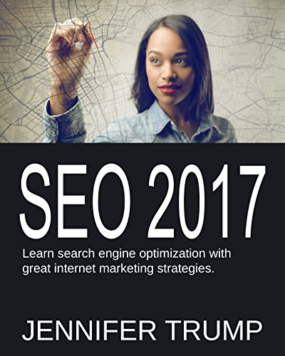 SEO 2017: Learn search engine optimization with great internet marketing strategies