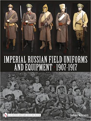 Imperial Russian Field Uniforms and Equipment 1907-1917: Johan