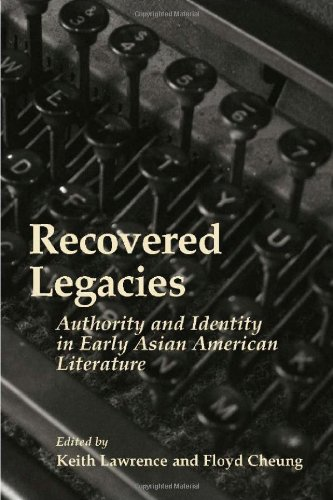 Recovered Legacies: Authority And Identity In Early Asian Amer Lit (Asian American History & Cultu)