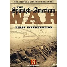 The History Channel Presents The Spanish-American War - First Intervention (2007)