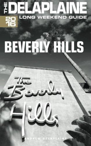 BEVERLY HILLS - The Delaplaine 2016 Long Weekend Guide ( Long Weekend Guides) by Andrew Delaplaine - Malls Beverly Shopping Hills