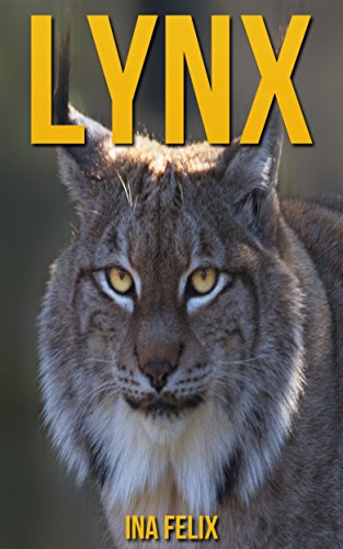 Lynx: Children Book of Fun Facts & Amazing Photos on Animals in Nature - A Wonderful Lynx Book for Kids aged ()
