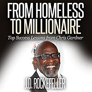 From Homeless to Millionaire: Top Success Lessons from Chris Gardner Audiobook