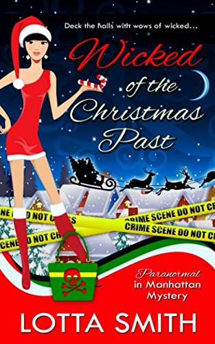 Wicked of the Christmas Past: A Cozy Mystery on Kindle Unlimited (Paranormal in Manhattan Mystery)