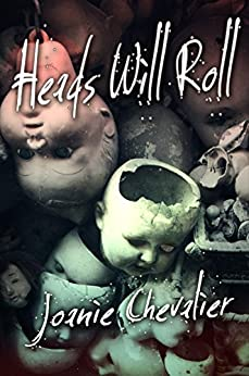 Heads Will Roll: A Medical Thriller by [Chevalier, Joanie]