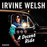 A Decent Ride | Irvine Welsh