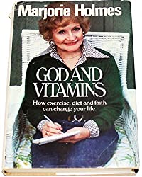 God and vitamins: How exercise, diet and faith can change your life
