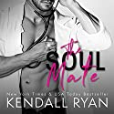 The Soul Mate Audiobook by Kendall Ryan Narrated by Ava Erickson, Jeremy York
