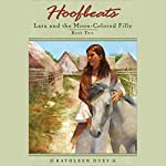 Lara and the Moon-colored Filly: Hoofbeats, Book 2 | Kathleen Duey