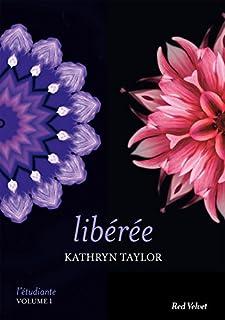 L'étudiante : [01] : Libérée, Taylor, Kathryn