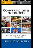 Conversaciones en Francés: La rutina diaria en francés (French Edition)