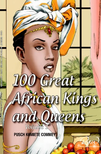 100 Greatest African Kings And Queens Volume One Real Writers Series Book