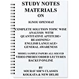 STUDY MATERIALS FOR IGNOU OPENMAT [ PACK OF 4 BOOKS ] COMPLETE SOLUTION TOPIC WISE ANALYSIS WITH QUANTITATIVE APTITUDE+ REASONING+ ENGLISH LANGUAGE+ GENERAL AWARENESS PREVIOUS YEAR SOLUTION(SPIRAL) + COMPLETE PREVIOUS YEAR SOLUTION + LAST YEAR SOLVES+ MODEL / SAMPLE PAPERS ALL SOLVED + VIDEO PRERECORDED LECTURES BACKUP ONLINE+MATHEMATICS CONCEPTS ALSO GIVEN AS AN EXTRA BOOKLET BOOKS NOTES