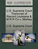 U. S. Supreme Court Transcript of Record Louisiana and M R R Co V. Markey, , 1244966991