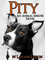 PITY An Animal Shelter Novel