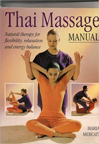 Thai Massage: Natural Therapy for Flexibility, Relaxation ...