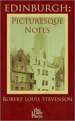Free kindle book downloads online Robert Louis Stevenson's Edinburgh Picturesque Notes (Illustrated) (Dansk litteratur) PDF ePub B008P3QKCQ