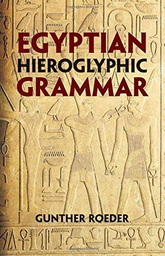 Egyptian Hieroglyphic Grammar: A Handbook for Beginners by Dover Publications