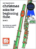 Christmas Solos for Beginning Flute, Level 1, Mizzy McCaskill and Dona Gilliam, 0786667540