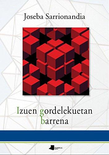 Izuen gordelekuetan barrena (Pamiela Poesia) (Euskera) Tapa blanda – 26 nov 2014 Joseba Sarrionandia 8476818653 Poesía Poetry