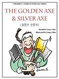 The Golden Axe and Silver Axe (Children's Korean Folktale Book 2)
