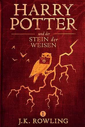 Amazon Com Harry Potter Und Der Stein Der Weisen German Edition Ebook Rowling J K Fritz Klaus Kindle Store