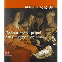 Georges de La Tour a Milano. L'adorazione dei pastori. San Giuseppe falegname. Ediz. italiane, inglese e francese