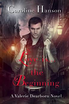 Love Is The Beginning (Valerie Dearborn) by [Hanson, Caroline]