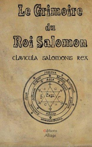 Le Grimoire Du Roi Salomon La Clavicule Du Roi Salomon